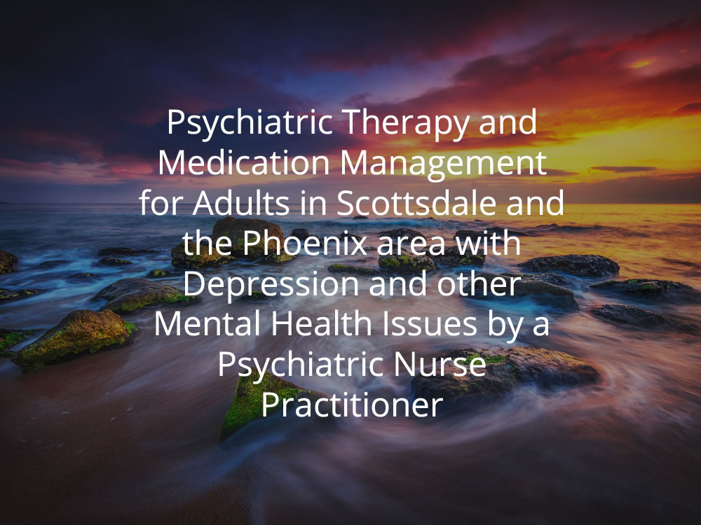 Psychiatric nurse practitioner, Scottsdale, AZ